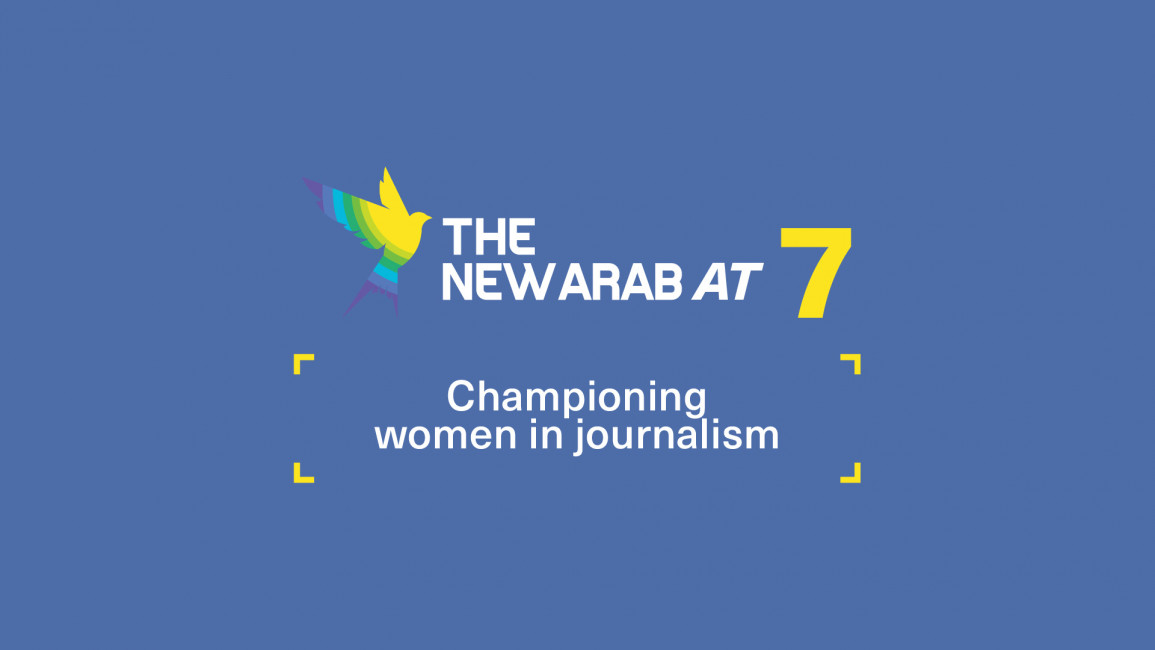 The New Arab at 7: Championing women in journalism (By Katy Stone)